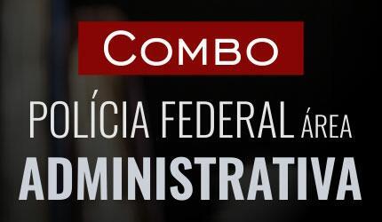Combo Agente Administrativo da Policia Federal