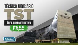 Técnico Judiciário - Área Administrativa - TST - FREE