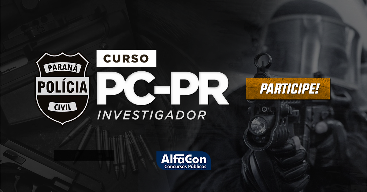 PC PR - Curso Intensivo - Investigador da Polícia Civil do Paraná
