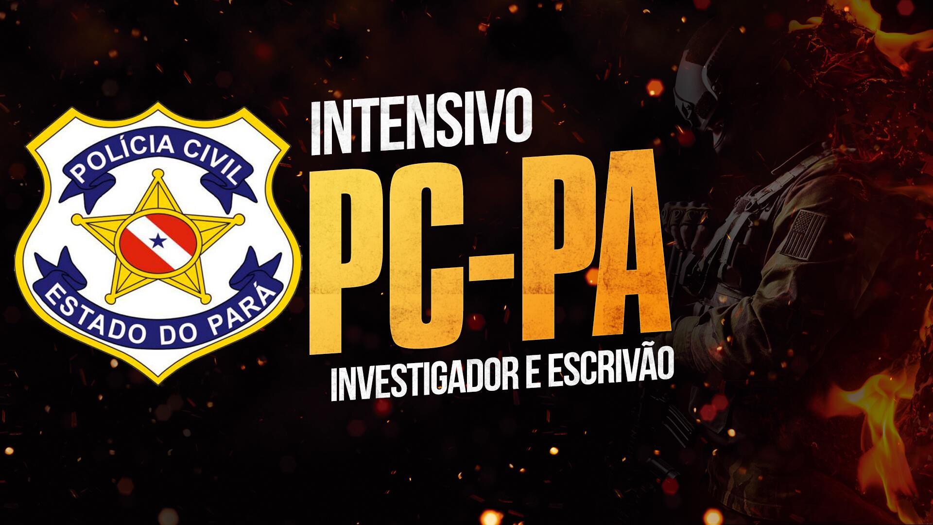 PC PA - Curso Intensivo - Investigador e Escrivão de Polícia Civil do Estado do Pará