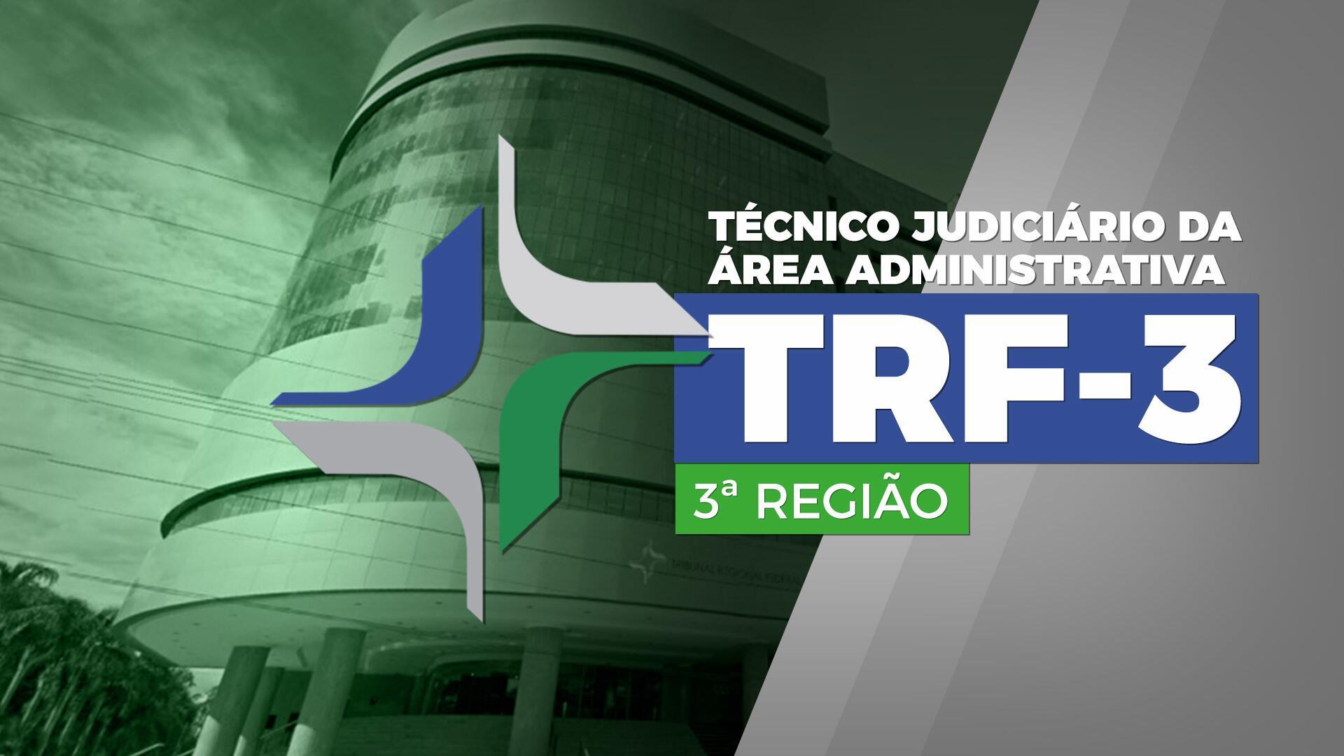 TRF 3ª Região - Técnico Judiciário da Área Administrativa do Tribunal Regional Federal da 3ª Região