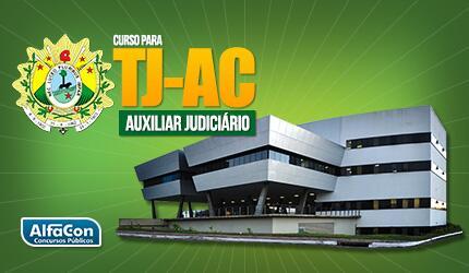 TJ AC - Auxiliar Judiciário do Tribunal de Justiça do Estado do Acre