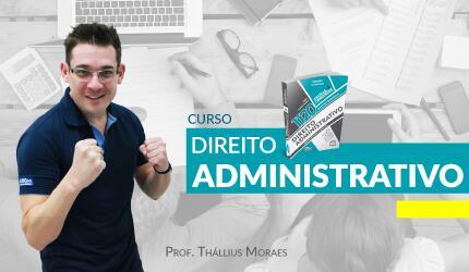 Curso de Direito Administrativo - Prof.ª Thállius Moraes