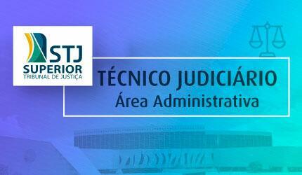 Técnico Judiciário - Área Administrativa do STJ