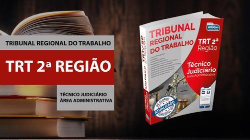 Técnico Judiciário - Área Administrativa TRT - 2ª Região - TRT-SP