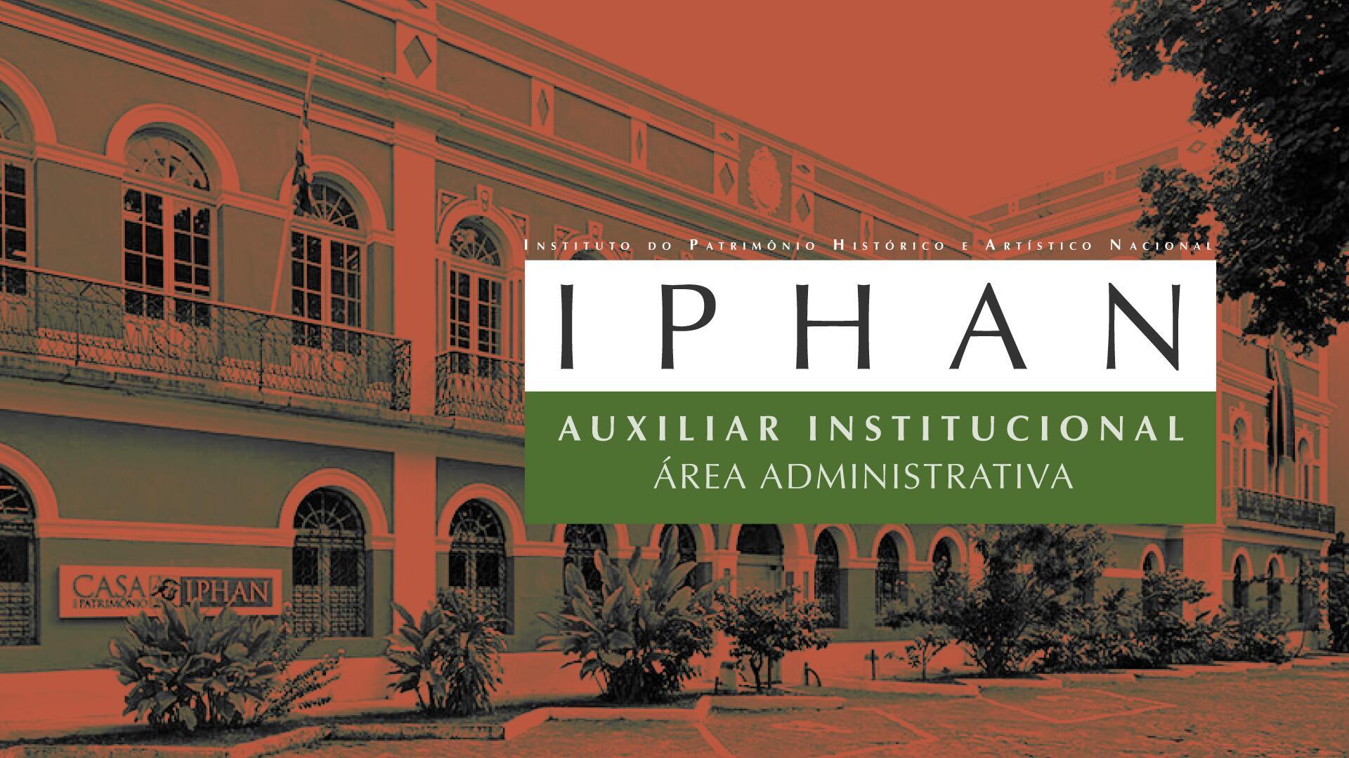 IPHAN - Auxiliar Institucional - Área administrativa
