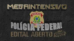 Megaintensivo - Polícia Federal - Edital Aberto