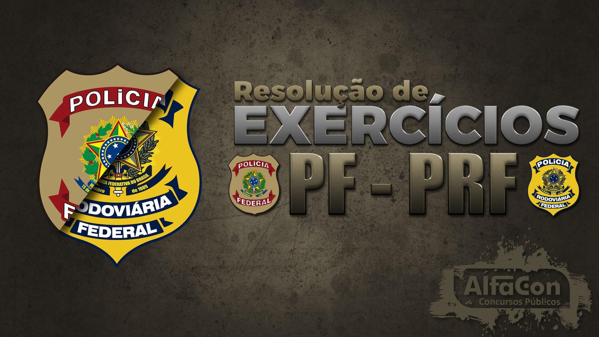 Sessão de Exercícios PF + PRF