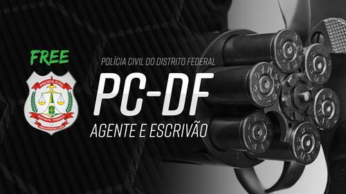 PC DF - Agente e Escrivão da Polícia Civil do Distrito Federal - Gratuito