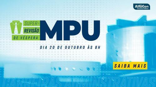 Super - Revisão de Véspera MPU