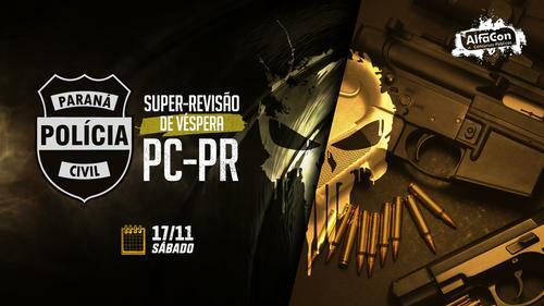 Super- Revisão de Véspera PC PR!