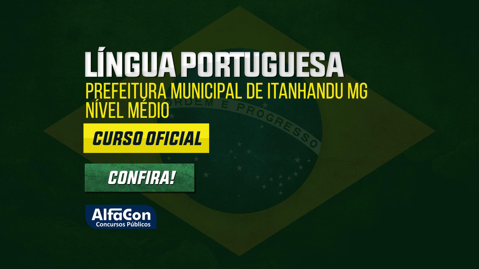 Língua Portuguesa para Prefeitura Municipal de Itanhandu MG - Nível Médio