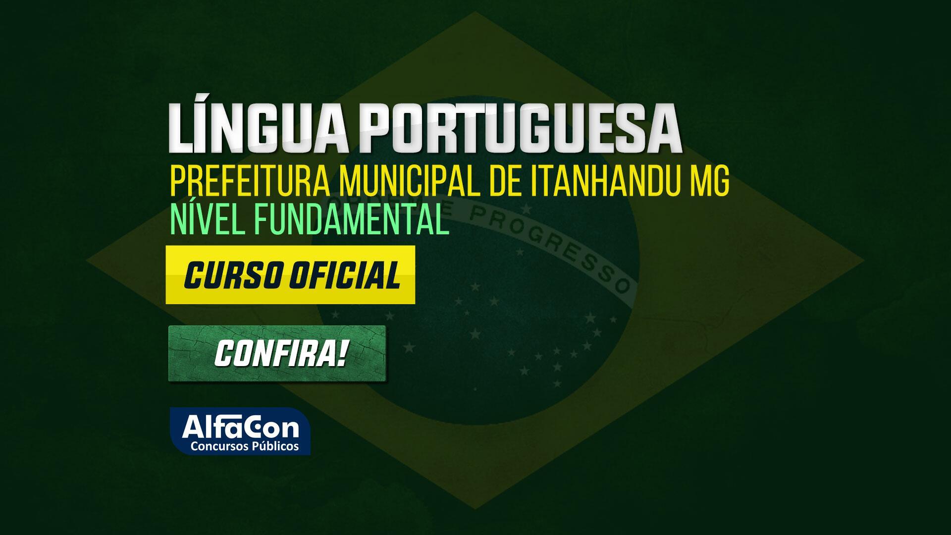 Língua Portuguesa para Prefeitura Municipal de Itanhandu MG - Nível Fundamental
