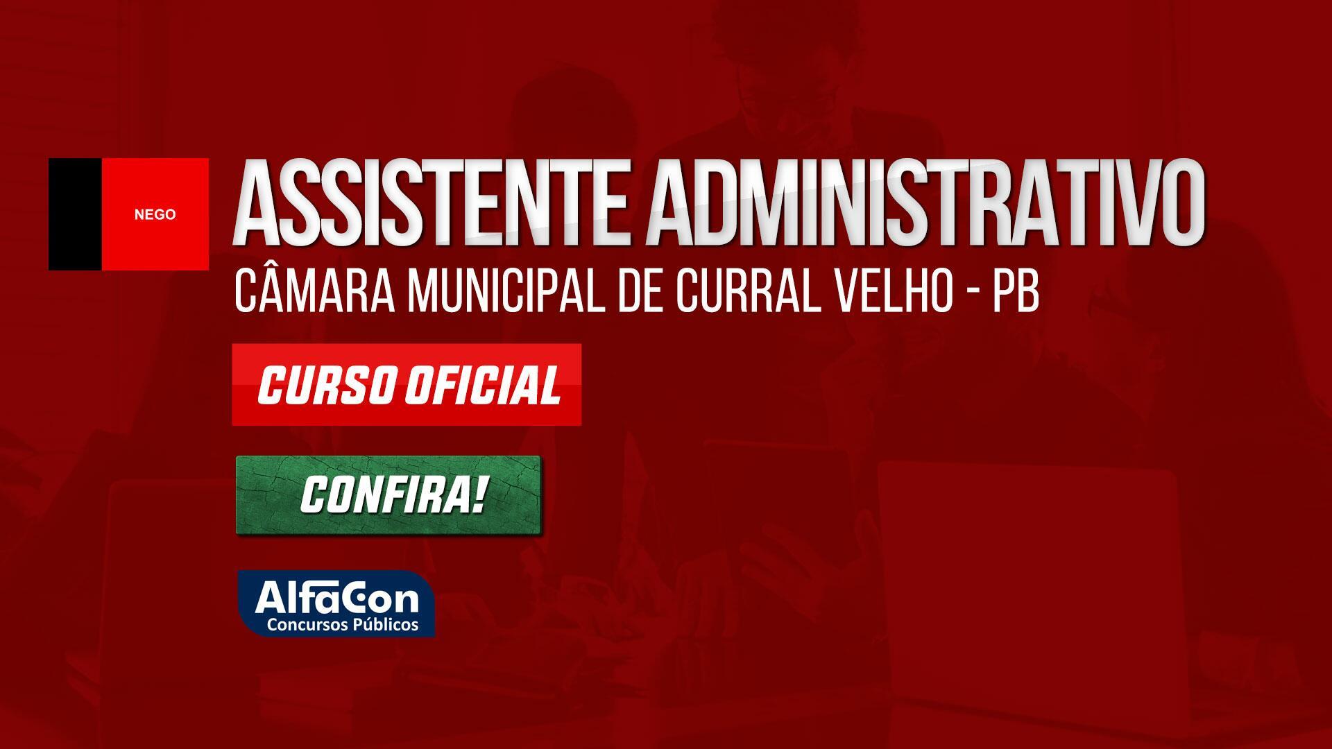 ASSISTENTE ADMINISTRATIVO DA CÂMARA MUNICIPAL DE CURRAL VELHO - PB