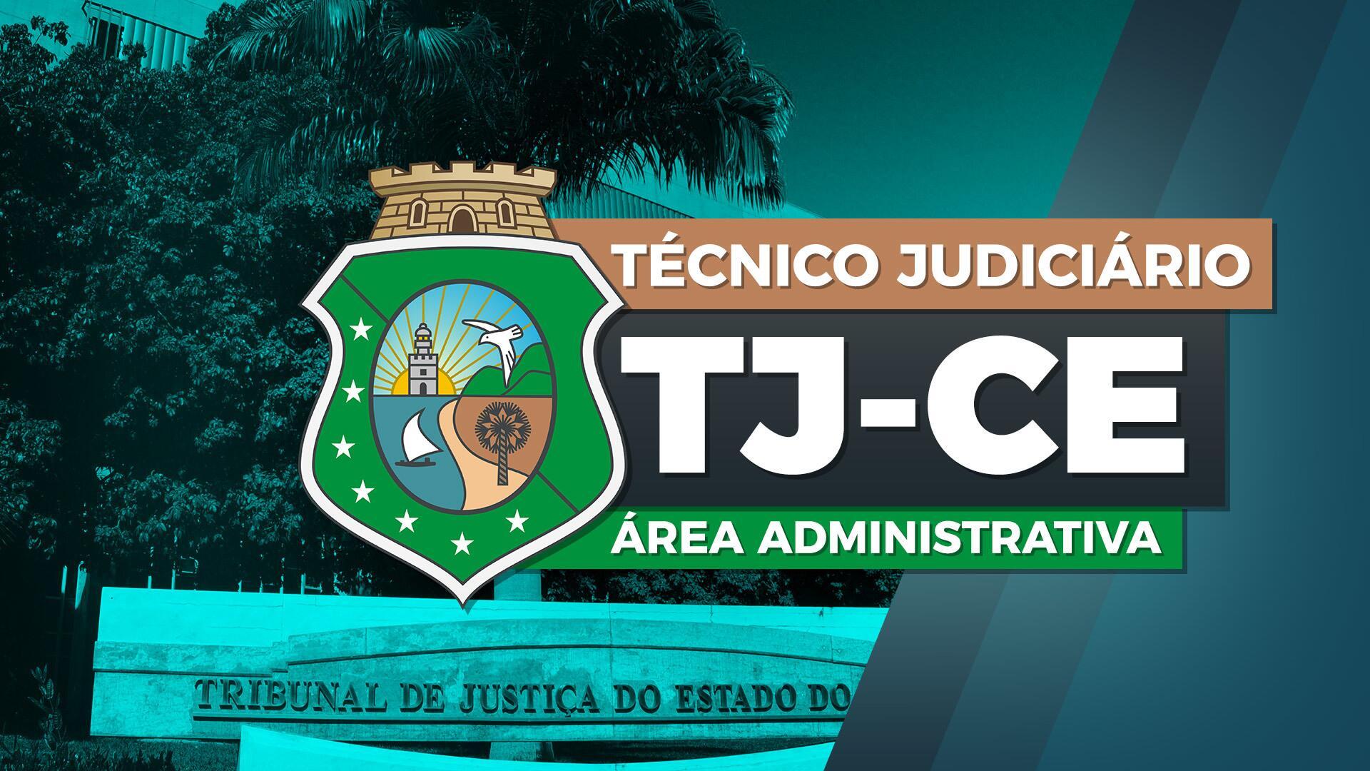 Técnico Judiciário da Área Administrativa do Tribunal de Justiça do Ceará TJ CE