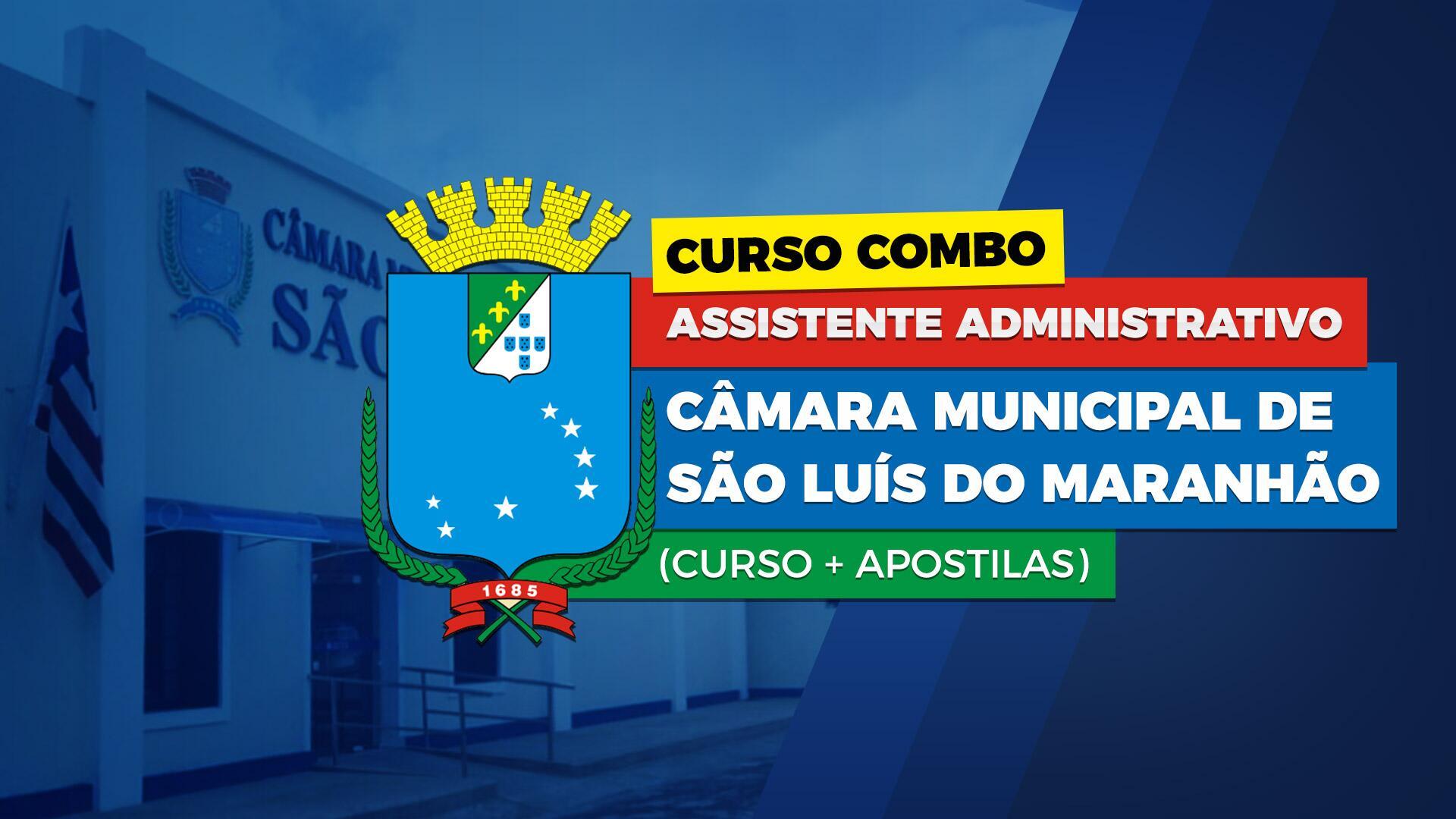 Câmara Municipal de São Luís do Maranhão - Assistente Administrativo (curso + apostilas)