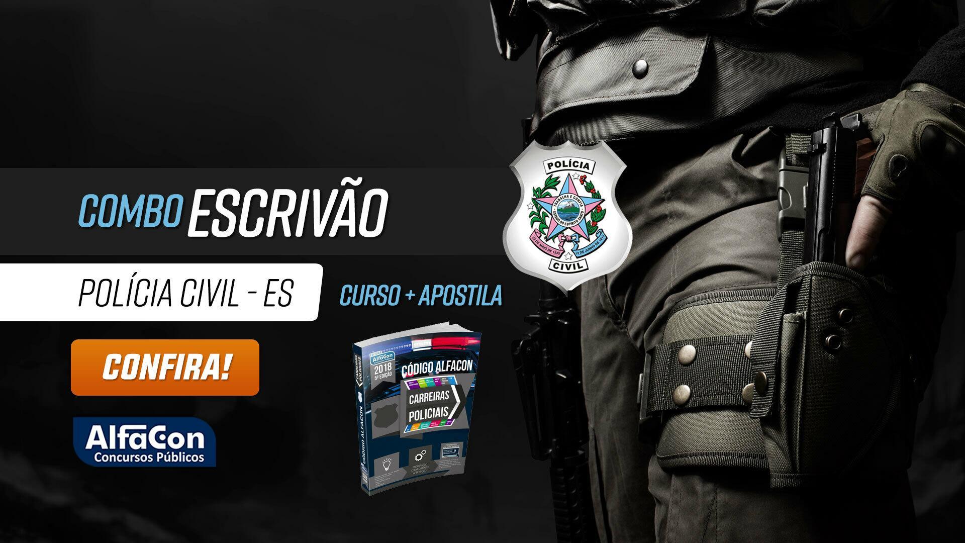 Combo para o concurso PC ES – Escrivão da Polícia Civil do Espírito Santo (curso + apostila)