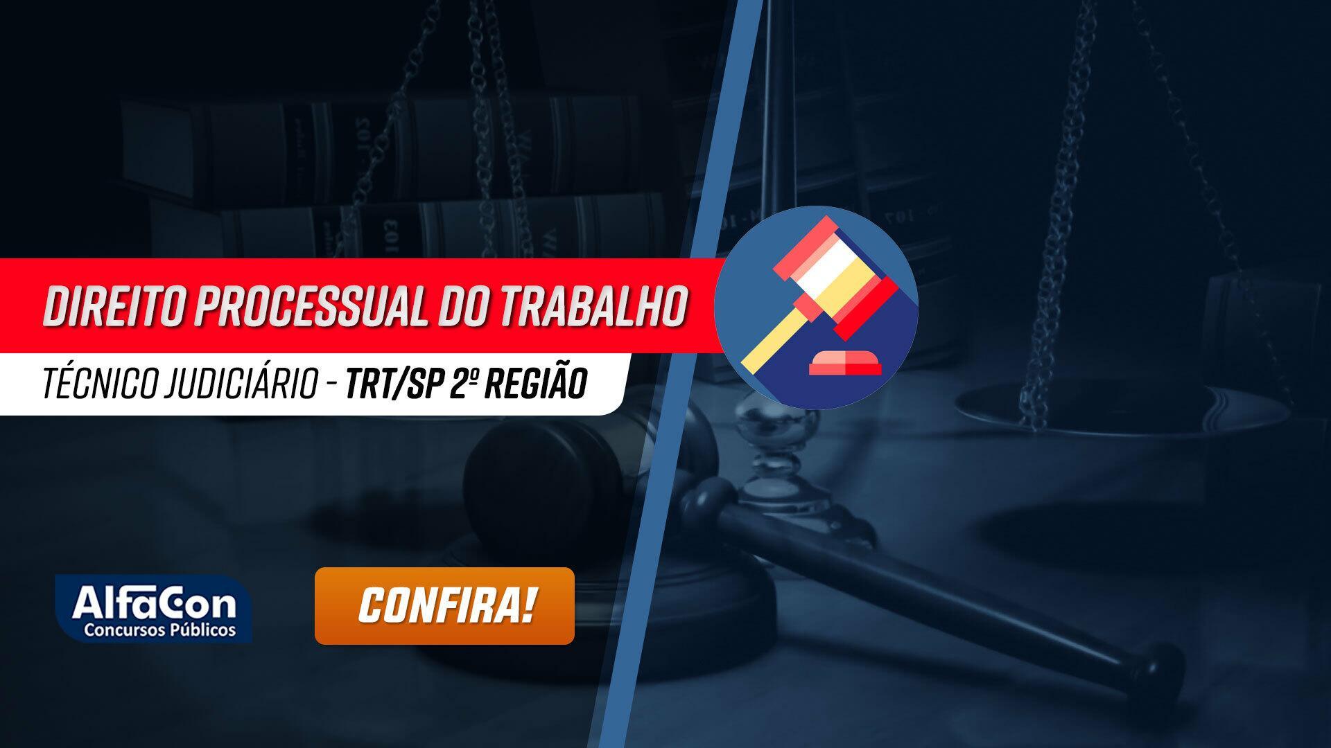 Direito Processual do Trabalho para TRT SP (2ª Região) - Técnico Judiciário - Área Administrativa