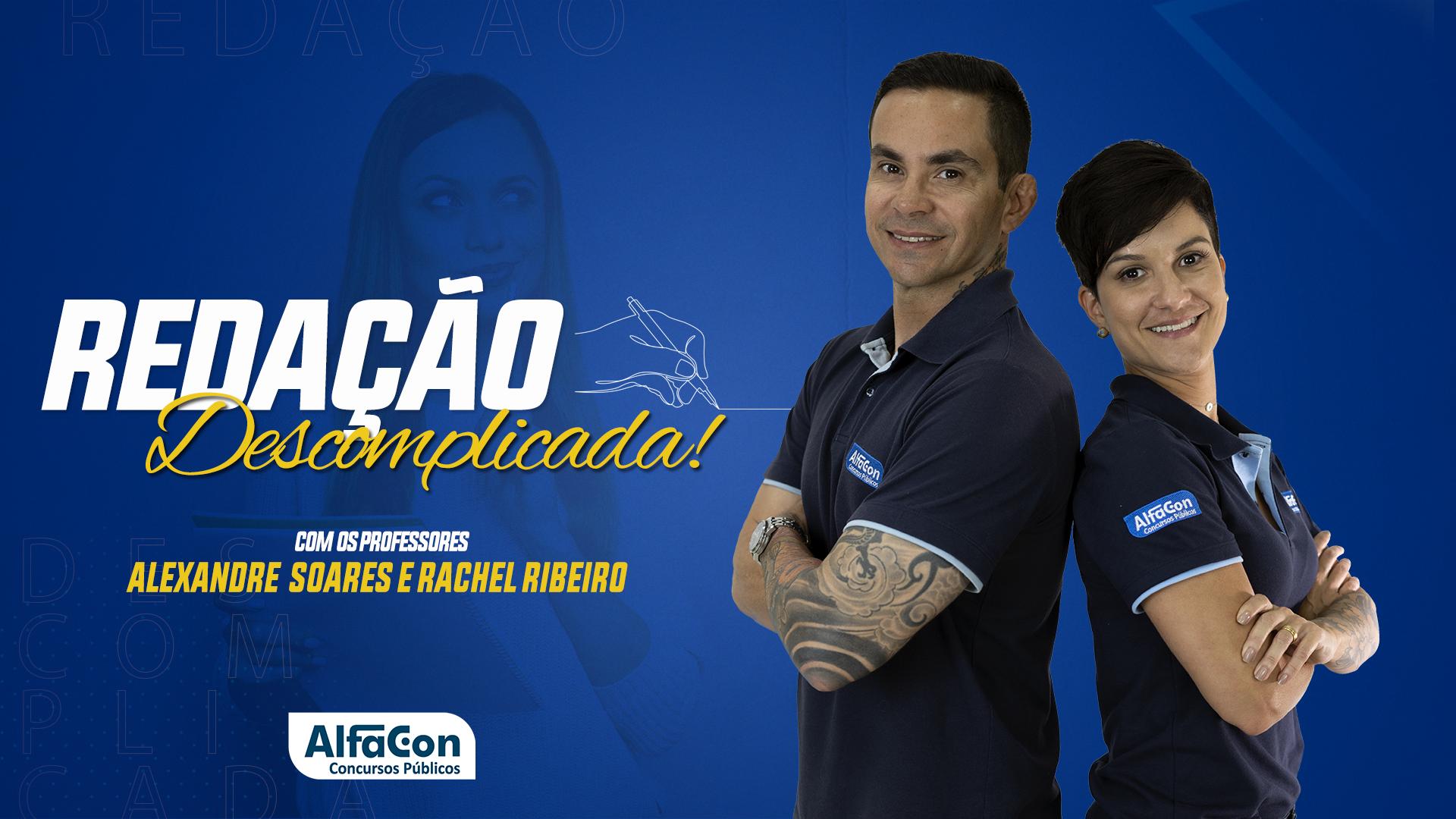 Redação Descomplicada com Rachel Ribeiro e Alexandre Soares