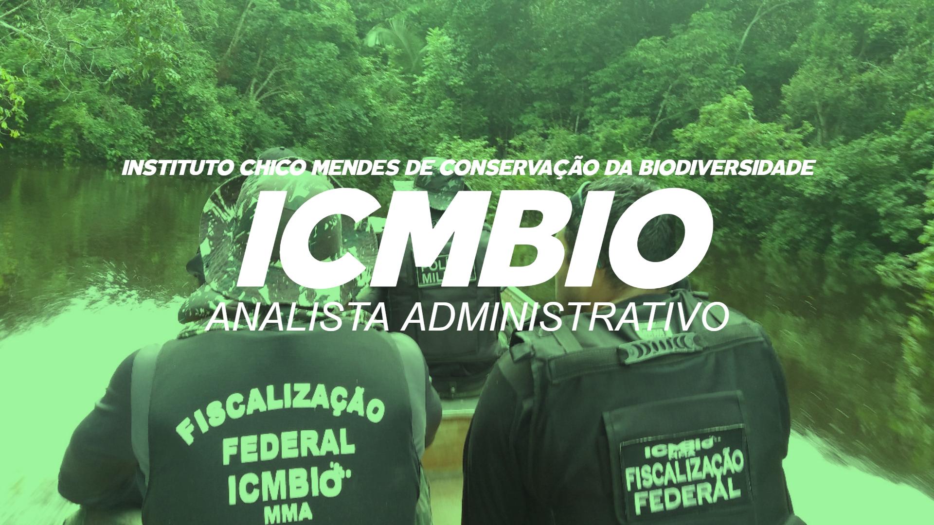 ICMBio - Analista Administrativo - Instituto Chico Mendes de Conservação da Biodiversidade