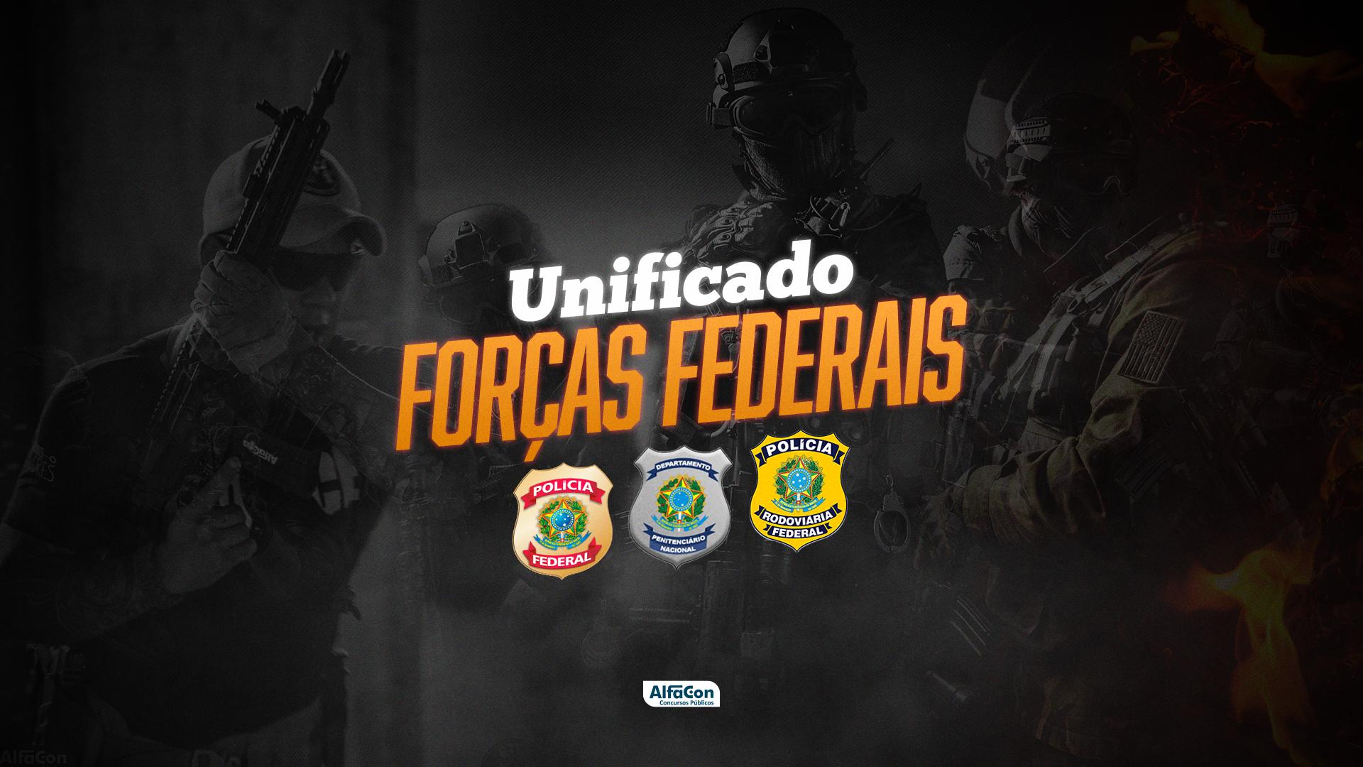 Unificado Forças Federais (Depen - PF - PRF)