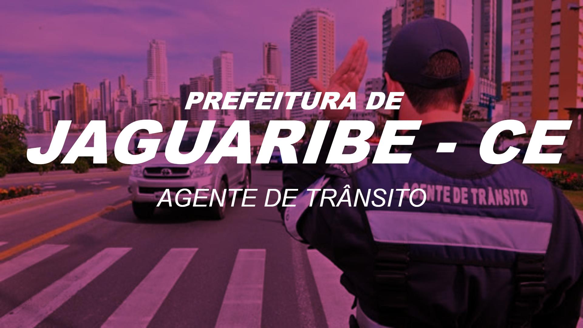 Agente de Trânsito da Prefeitura de Jaguaribe - CE