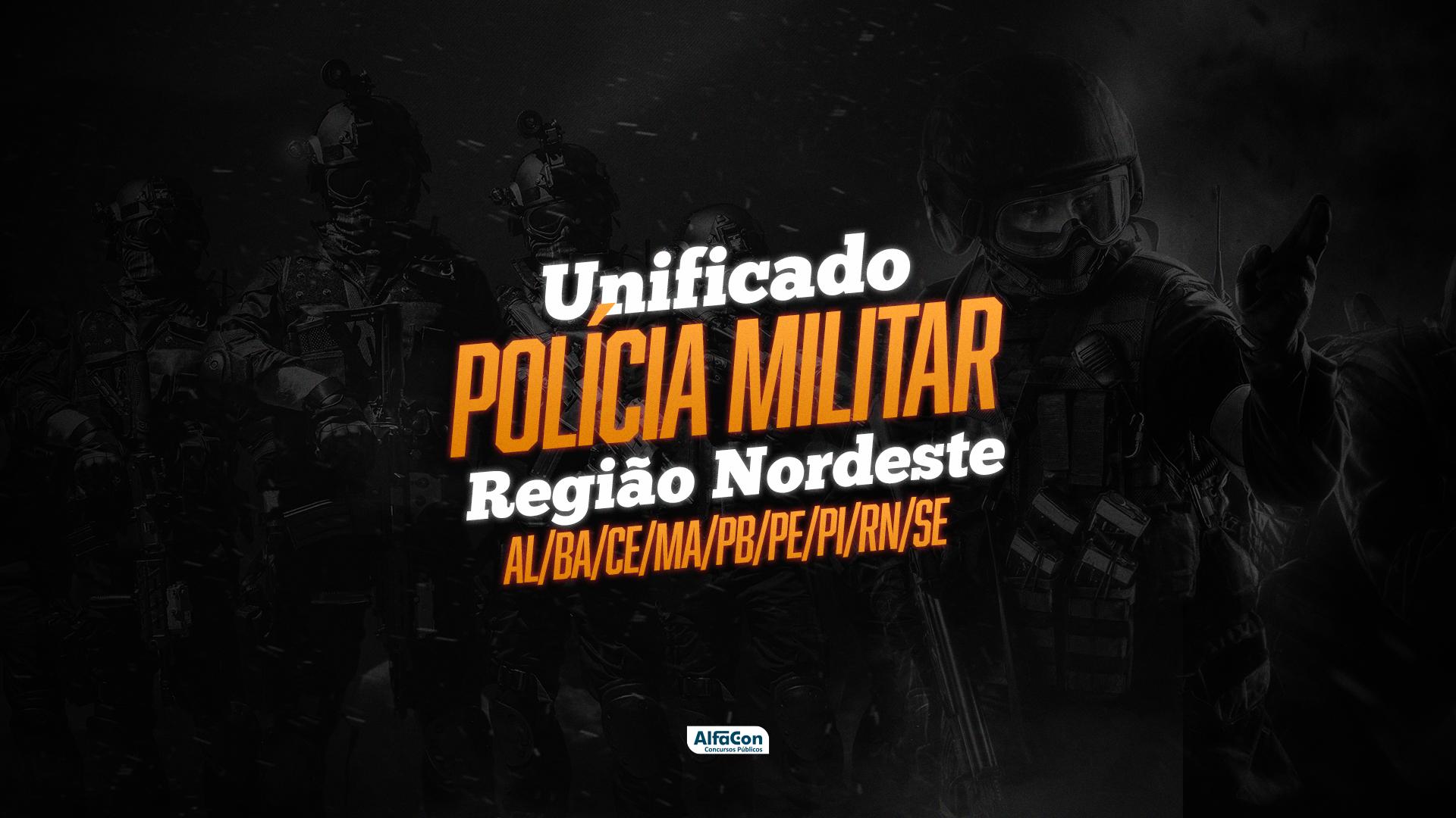 Unificado Polícia Militar - Região Nordeste