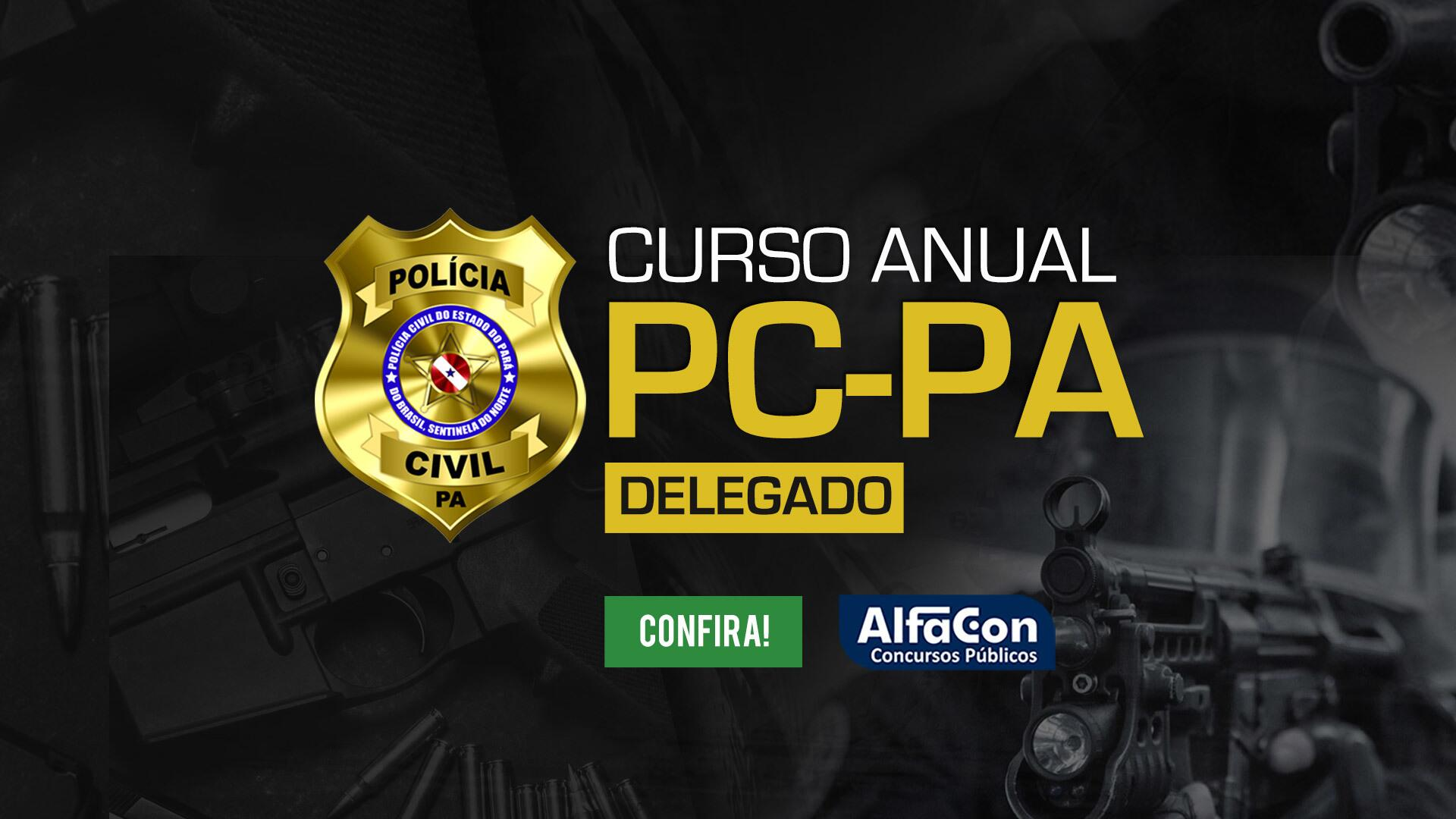 PC PA - Delegado da Polícia Civil do Pará