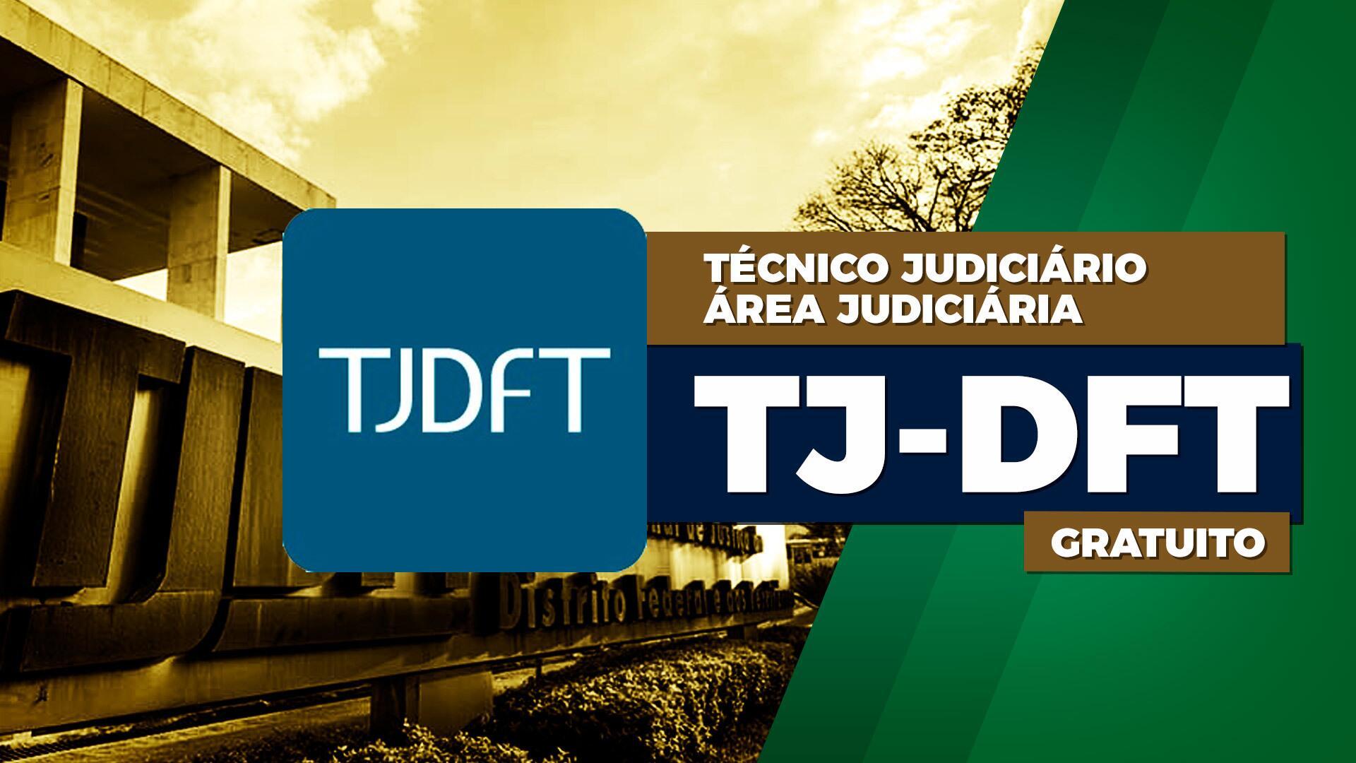 TJ DFT - Técnico Judiciário - Área Administrativa - GRATUITO
