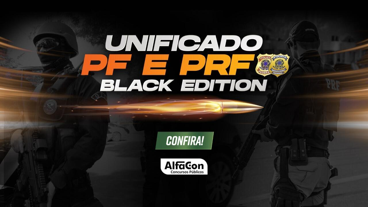Unificado Black Edition - PF e PRF
