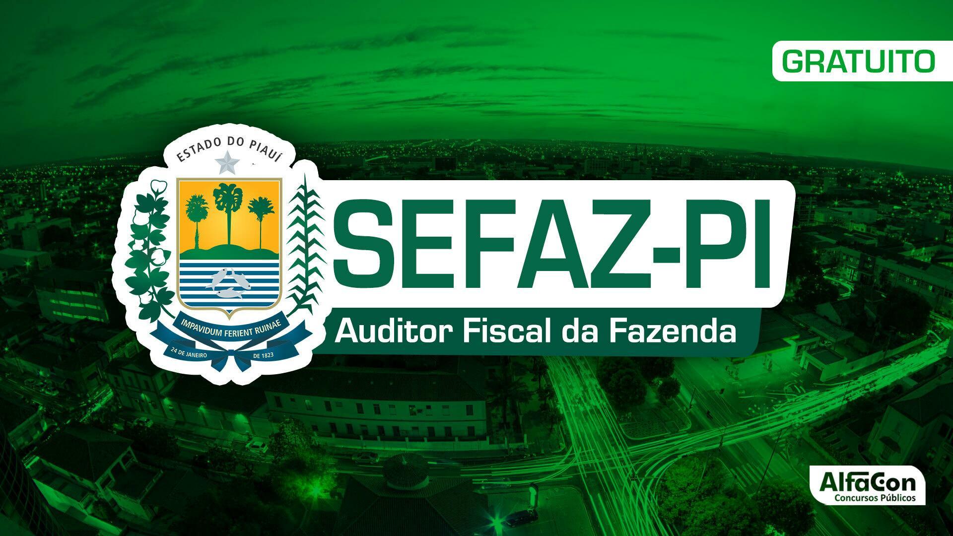 SEFAZ - PI - Auditor Fiscal da Fazenda de Piauí - Gratuito