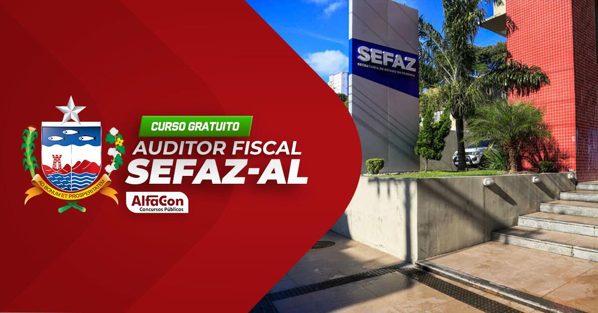 Sefaz AL - Auditor Fiscal da Receita Estadual - GRATUITO