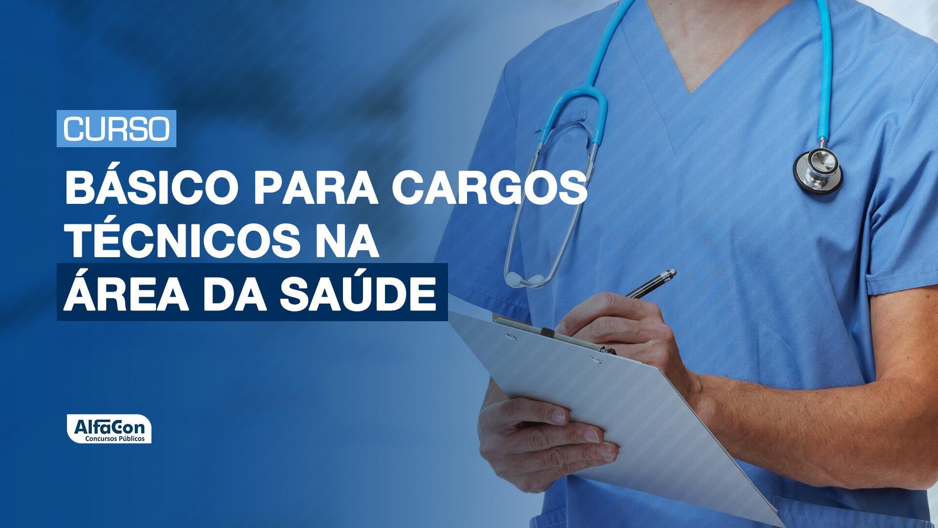 Básico para Cargos Técnicos na Área da Saúde
