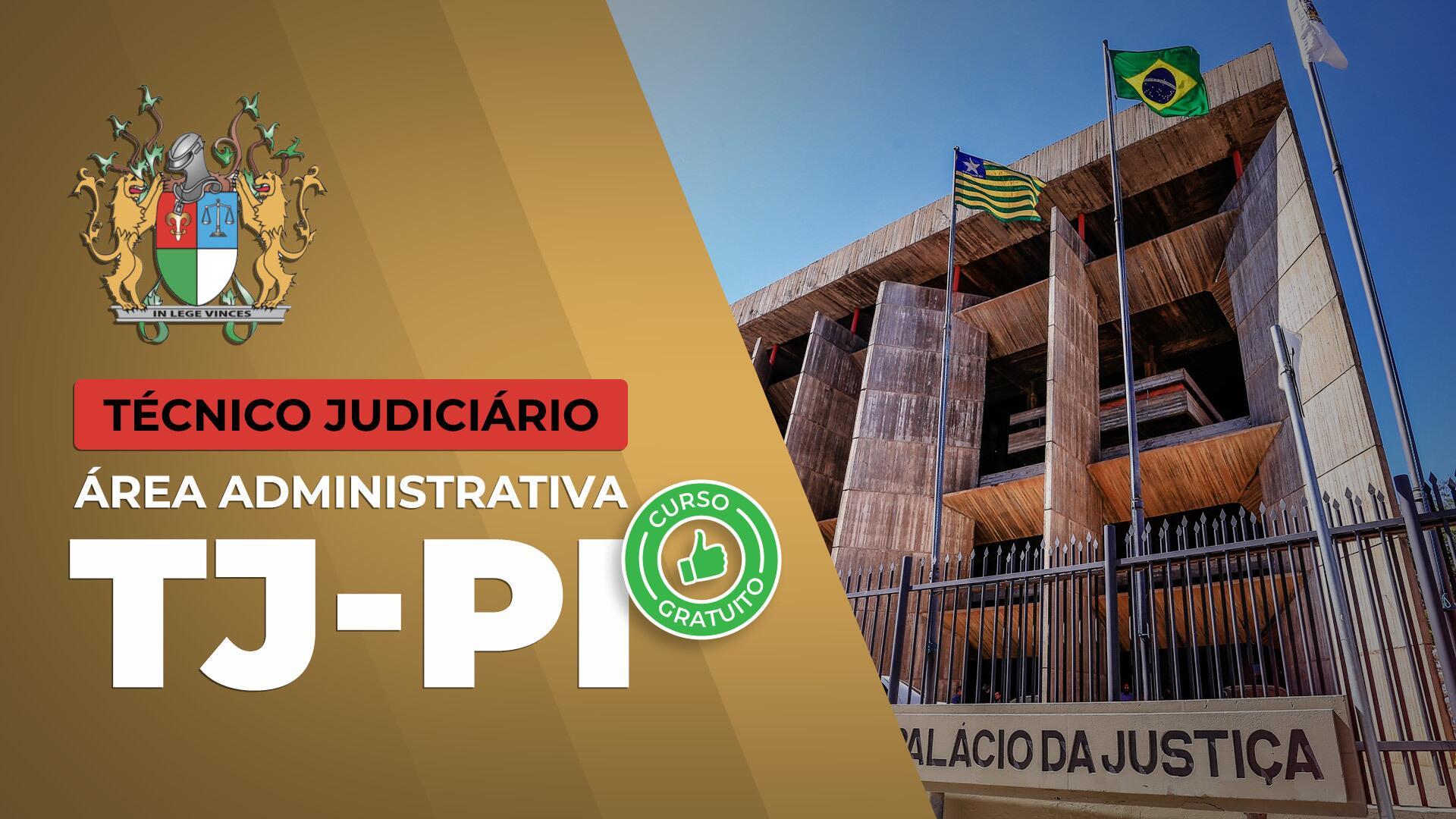 TJ PI - Técnico Judiciário - Área Administrativa do Tribunal de Justiça do Piauí - GRATUITO