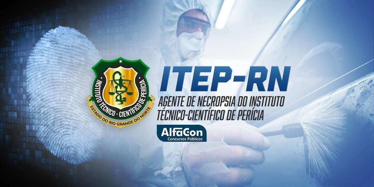ITEP RN - Agente de Necropsia do Instituto Técnico-Científico de Perícia