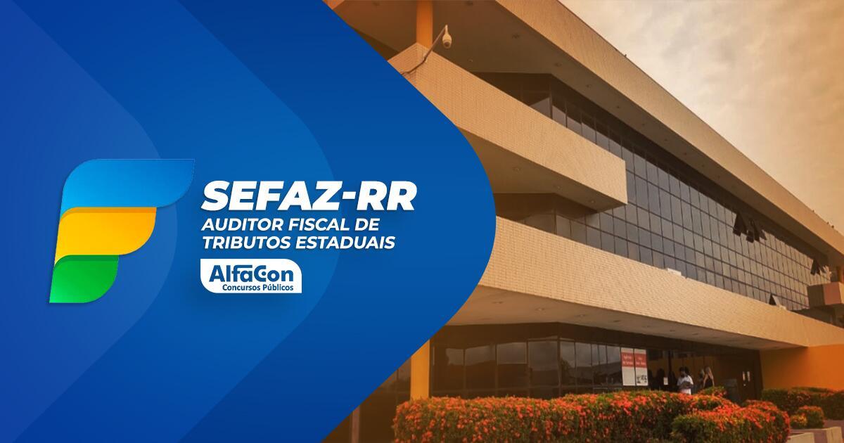 SEFAZ RR - Auditor Fiscal de Tributos Estaduais
