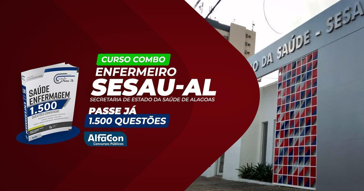 Combo SESAU AL - Enfermeiro da Secretaria de Estado da Saúde de Alagoas