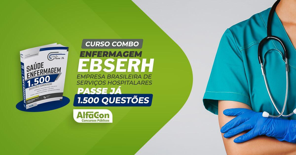 Combo EBSERH - Empresa Brasileira de Serviços Hospitalares (enfermagem)
