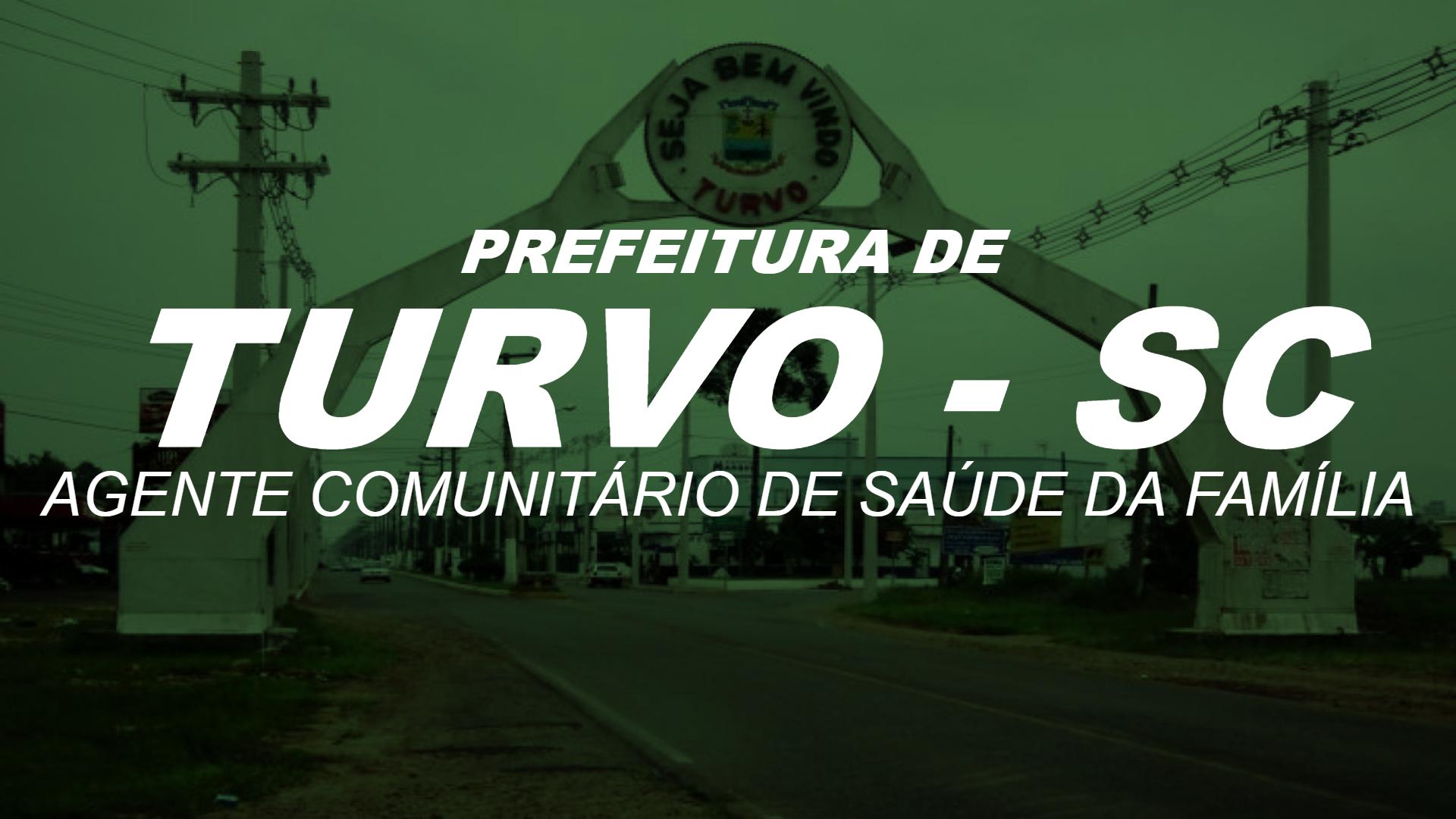 Agente Comunitário de Saúde da Família da Prefeitura do Município de Turvo - SC