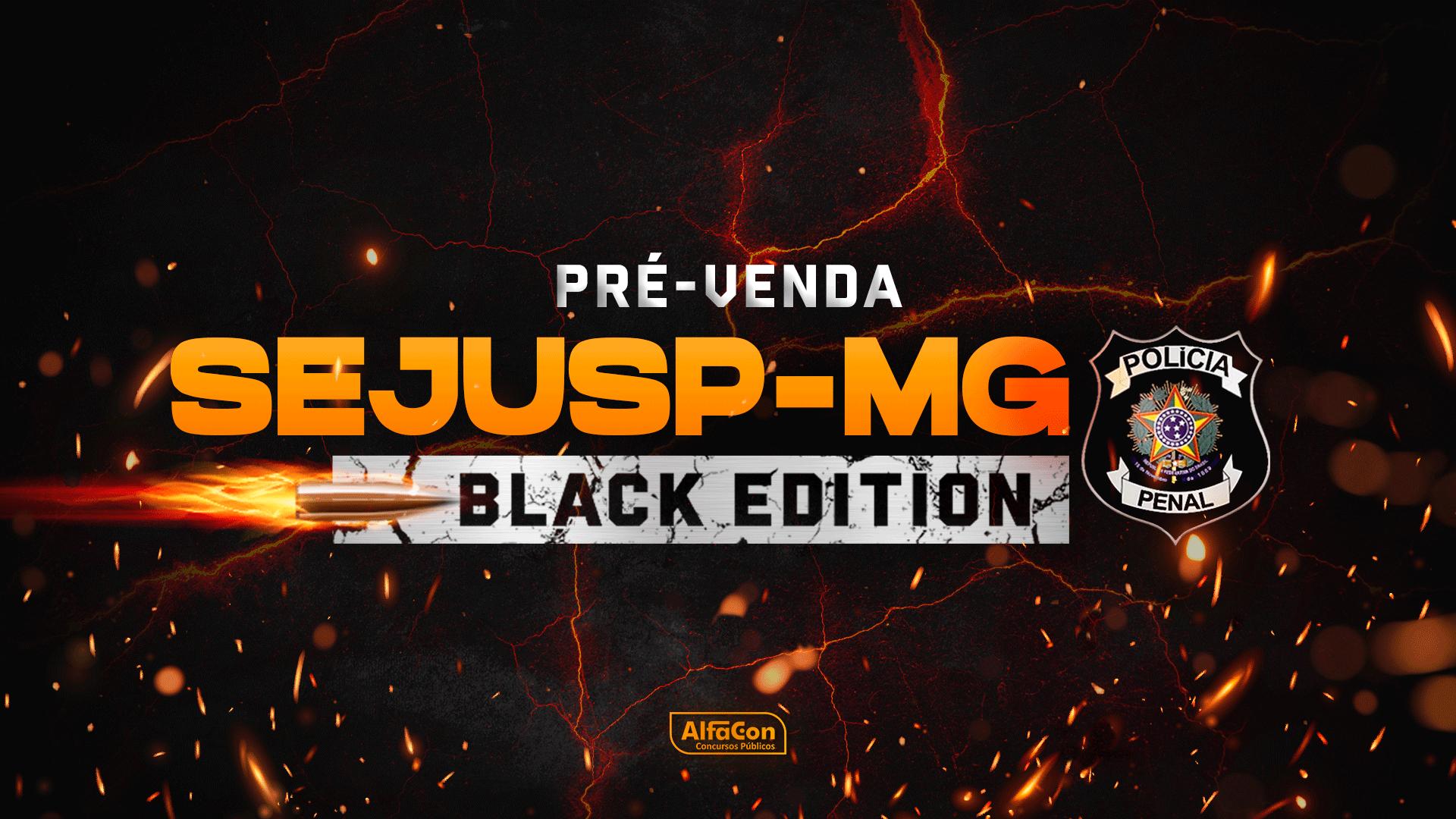 SEJUSP-MG - Black Edition - Polícia Penal de Minas Gerais
