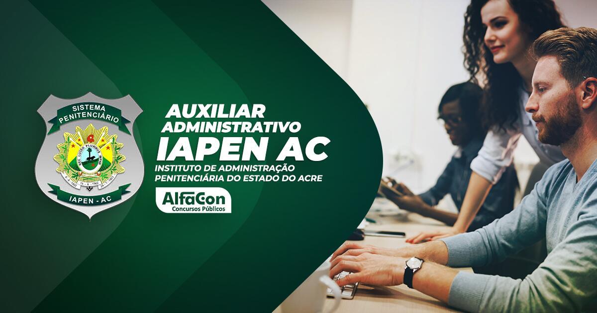 IAPEN AC -  Auxiliar Administrativo Instituto de Administração Penitenciária do Estado do Acre