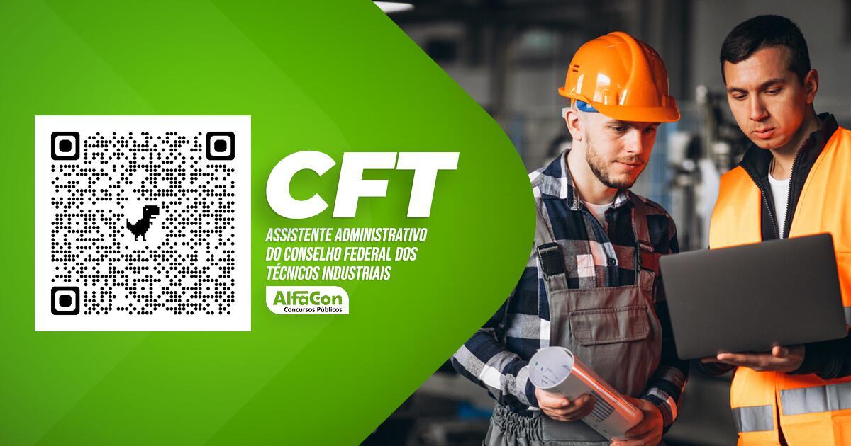 CFT - Assistente Administrativo do Conselho Federal dos Técnicos Industriais - GRATUITO